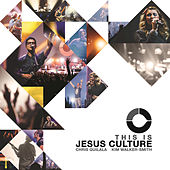 This Is Jesus Culture by Jesus Culture