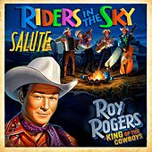 Riders in the Sky Salute Roy Rogers: King of the Cowboys by Riders In The Sky