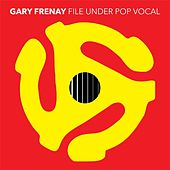 File Under Pop Vocal by Gary Frenay