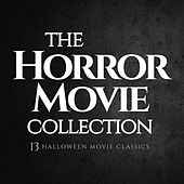 The Horror Movie Collection (13 Halloween Movie Classics) by Various Artists