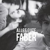 Alles Gute by Faber
