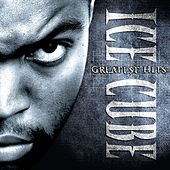 Ice Cube's Greatest Hits by Ice Cube