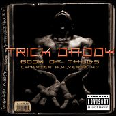 Book Of Thugs: Chapter AK Verse 47 by Trick Daddy