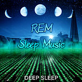 REM Sleep Music: Deep Sleep - Relaxing Music to Sleep, Lucid Dream Songs, Regulate Sleep, Relaxing Piano, Deep Sleep Therapy, Sleep Aid, Hypnosis for Dream by Deep Sleep Music Society