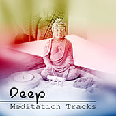 Deep Meditation Tracks - Sounds of Nature & Relaxing Meditation Music for Spa, Yoga, Sleep, Study and Healing, Guided Imagery and Mindfulness Exercises by Various Artists