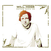 Never Give In by Will Hoge