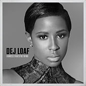 #AndSeeThatsTheThing by Dej Loaf