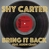 Bring It Back by Shy Carter
