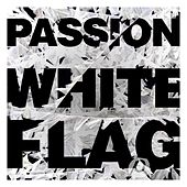 Passion: White Flag (Deluxe Edition;Live) by Passion