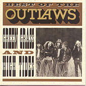 Best Of: Green Grass & High Tides by The Outlaws