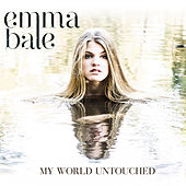 My World Untouched by Emma Bale