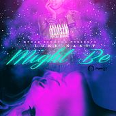 Might Be - Single by DJ Luke Nasty
