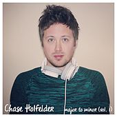 Major to Minor, Vol.1 by Chase Holfelder