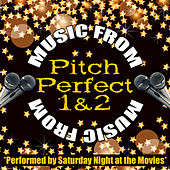 Music from Pitch Perfect 1 & 2 by Saturday Night At The Movies