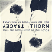 Solo: Songs And Collaborations 1982-2015 by Tracey Thorn