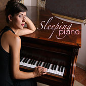 Sleeping Piano - Deep Sleep Piano Music for Relaxation, Sleep and Dream by Various Artists