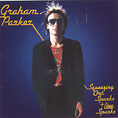 Squeezing Out Sparks & Live Sparks by Graham Parker