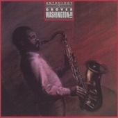 Anthology by Grover Washington, Jr.