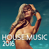 House Music 2016 by Best Of House Music