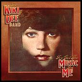 I've Got The Music In Me by The Kiki Dee Band