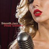 Smooth Jazz Vocal Grooves by Various Artists