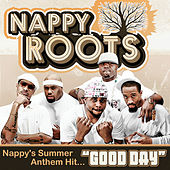 Good Day by Nappy Roots