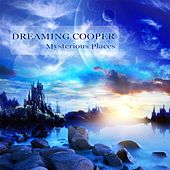 Mysterious Places by Dreaming Cooper