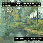 Butterworth, Parry & Bridge: Orchestral Music by English String Orchestra