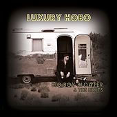 Luxury Hobo by Big Boy Bloater and the Limits