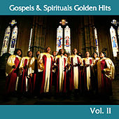 Gospels and Spirituals Golden Hits, Vol. II by Various Artists