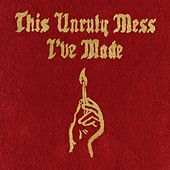 This Unruly Mess I've Made by Macklemore & Ryan Lewis