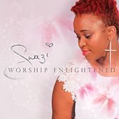 Worship Enlightened by Swazi