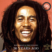 30 Years Ago by Bob Marley
