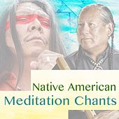 Native American Meditation Chants by Various Artists
