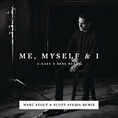 Me, Myself & I (Marc Stout & Scott Svejda Remix) by G-Eazy