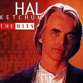 The Hits by Hal Ketchum