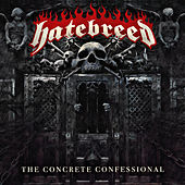 The Concrete Confessional by Hatebreed