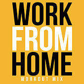 Work From Home (Remix) by DJ Motivator