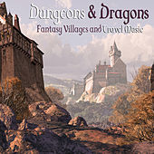Dungeons & Dragons, Vol. 1: Fantasy Villages and Travel Music by Various Artists
