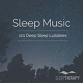 Sleep Music: 101 Deep Sleep Lullabies by SleepTherapy