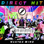 Wasted Mind by Direct Hit!