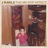 The Hip-Hop Affect by J Rawls