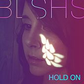 Hold On by BLSHS
