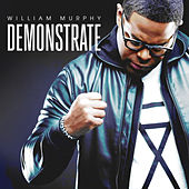 Demonstrate (Deluxe Edition) by William Murphy