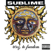 40oz. To Freedom by Sublime