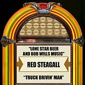 Lone Star Beer And Bob Wills Music / Truck Drivin' Man by Red Steagall