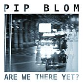 Are We There Yet? by Pip Blom