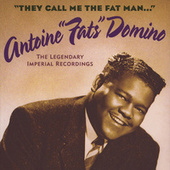 They Call Me The Fat Man (The Legendary Imperial Recordings) by Fats Domino