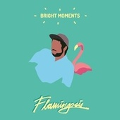 Bright Moments by Flamingosis