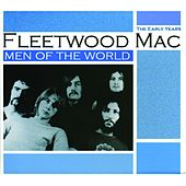 Men of the World: The Early Years by Fleetwood Mac